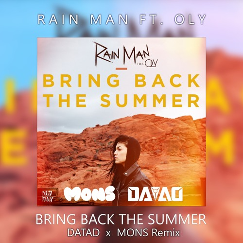 Rain Man Feat Oly Bring Back The Summer D A T A D Mons Remix By Dagenix Free Download On Toneden
