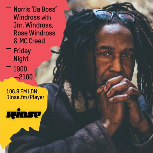 Rinse FM Podcast - Norris Windross w/ Jnr. Windross, Rose Windross & MC Creed - 29th April 2016