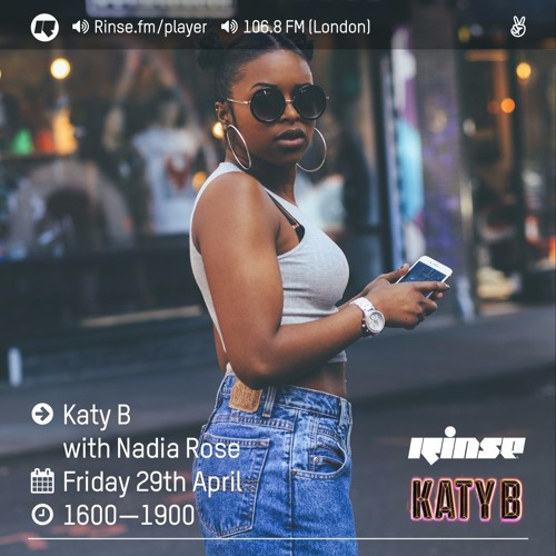 Rinse FM Podcast - Katy B w/ Nadia Rose - 29th April 2016