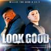 Look Good (radio Edit)
