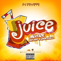 TOXIC INT'L DJ COLLISION PRESENTS JUICE MIXTAPE