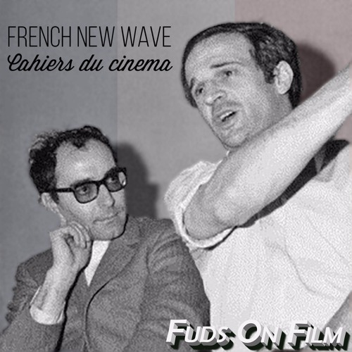 French New Wave - Cahiers du cinema