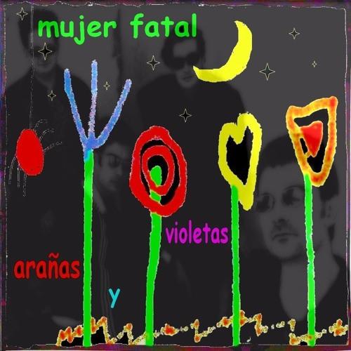 """mujer fatal: """"ARAÑAS Y VIOLETAS"""" CD 2."""