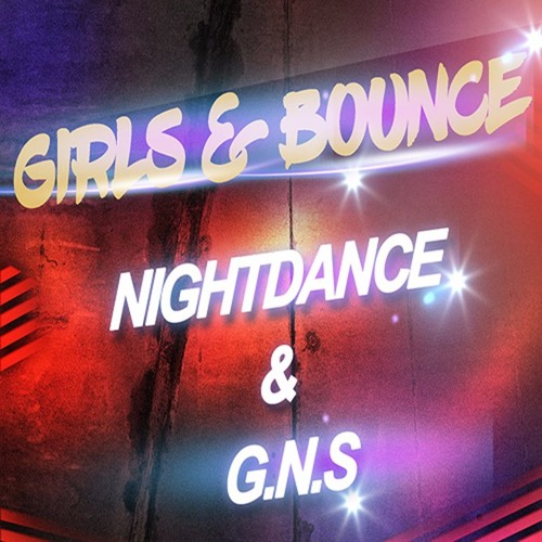 Girls Bounce- NightDance GNS (Original Mix)