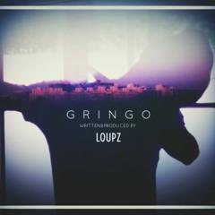 LoUPz - Gringo (Produced by LoUPz)