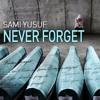 Never Forget _ Sami Yusuf