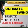THALA 45 Ultimate Swing  Ajithkumar Birthday Song 2016