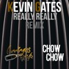 Really Really - Kevin Gates (Champagne Poppers & Chow Chow Remix)