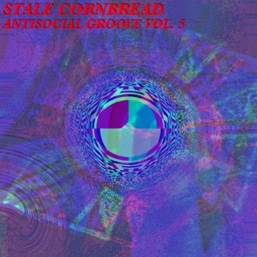AntiSocial Groove Vol. 5 (Mix by Stale Cornbread)