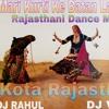 Mari Khurti Ke Batan Laga De (Rajasthani Dance Mix ) DJ Rahul & DJ Vikas Kota Rajasthan