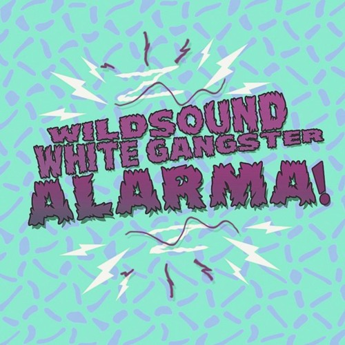 WILDSOUND & WHITE GANGSTER - Alarma (Original Mix)