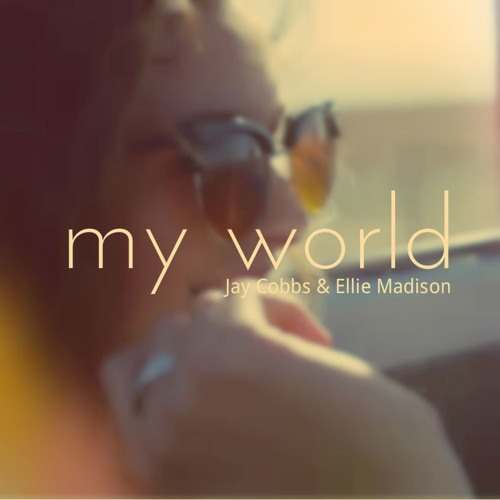 Jay Cobbs & Ellie Madison - My World