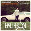 Sam Hunt — Vacation (Haelphon Bootleg)