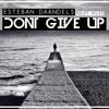 Esteban Daandels - Don't Give Up ( The Remixes )