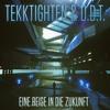 TekkTighten & D.D.T. - Eine Reise In Die Zukunft