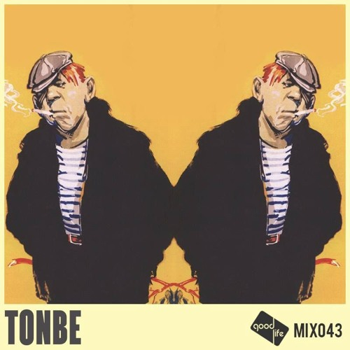 Good Life Mix 043 Tonbe By Good Life Official Free