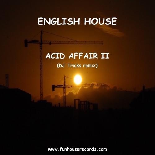 """ACID AFFAIR II"" By ENGLISH HOUSE(DJ TRICKS Remix)"