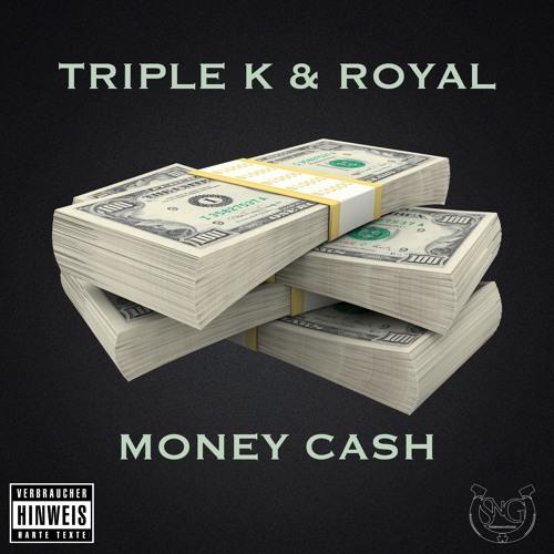 Triple K & Royal - Money Cash (prod. By SNG)