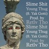 Young Thug (ft. Yak Gotti) prod. by RETLV THO
