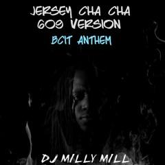 Jersey Cha Cha - @DJMILLYMILL609 #BcitAnthem #609VERSION