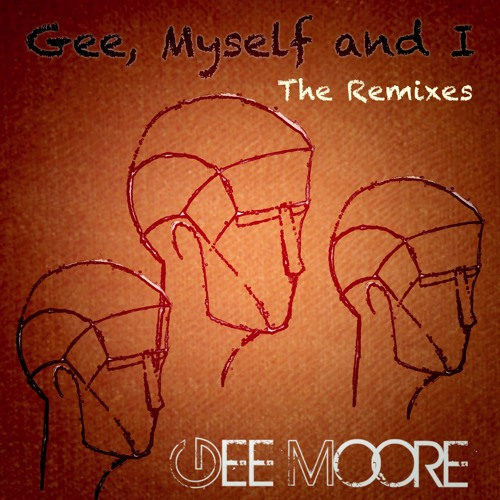 Gee Moore - Gee Myself And I - The Remixes - All Mixed Up