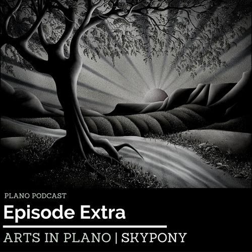 Episode 3 Skypony | Arts In Plano Extra