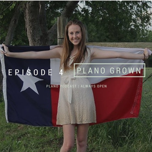 Episode 4 Macy Hedrick | Plano Grown