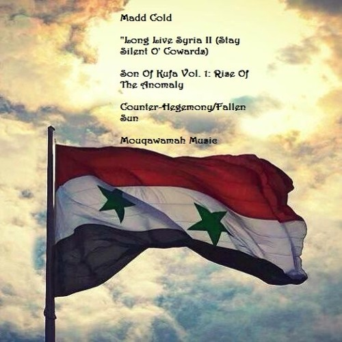 Long Live Syria II (Stay Silent O' Cowards!)