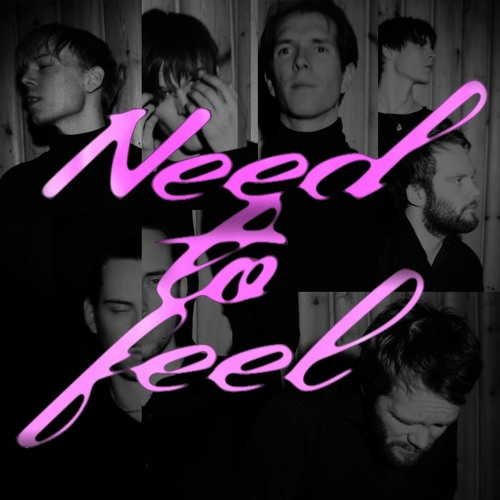 Need To Feel