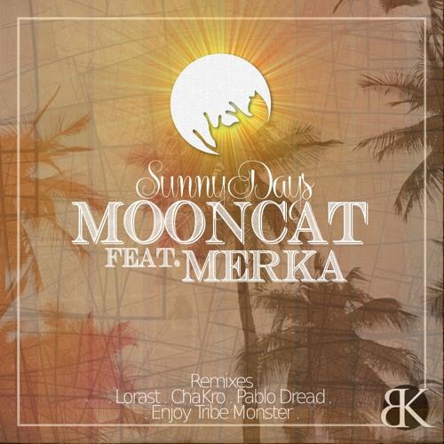 [Pablo Dread] Mooncat Feat. Merka - Sunny Days (Break Koast records)