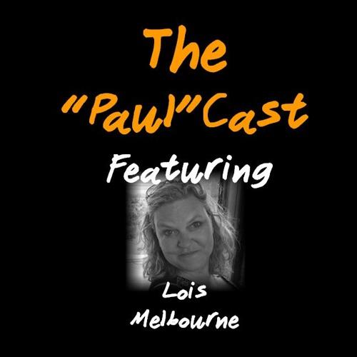 """Lois Melbourne on The """"Paul""""Cast"""