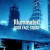 DUCK FACE SQUAD - Illuminated