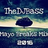 TheDJBass @ Mayo Breaks Mix 2016