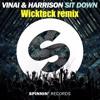 VINAI & Harrison - Sit Down (Wickteck Remix)(FREE DOWNLOAD)
