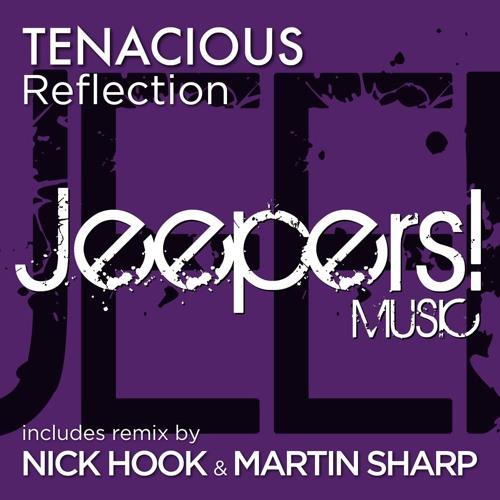 Tenacious - Reflection - mixes