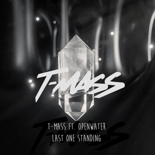 T-Mass - Last One Standing (feat. Openwater) by Trap Nation | Free ...