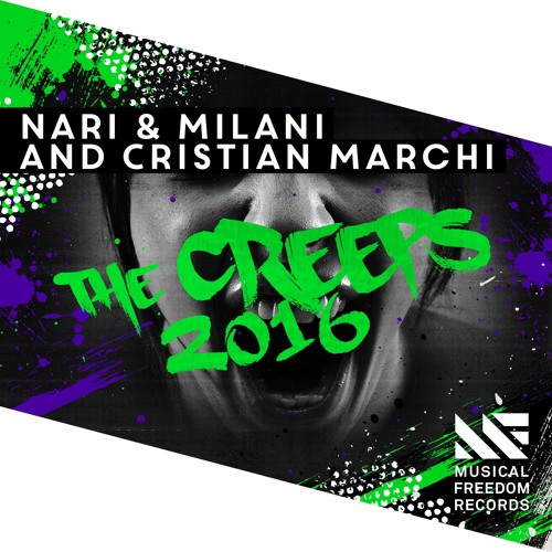 Nari & Milani and Cristian Marchi - The Creeps 2016 [OUT NOW]