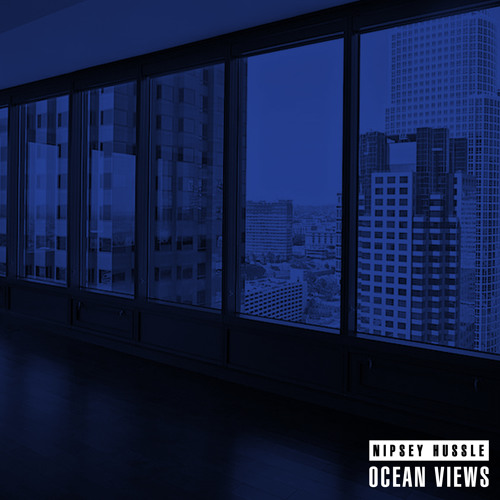 "NipseyHussle ""OCEAN VIEWS"" soundcloudhot"
