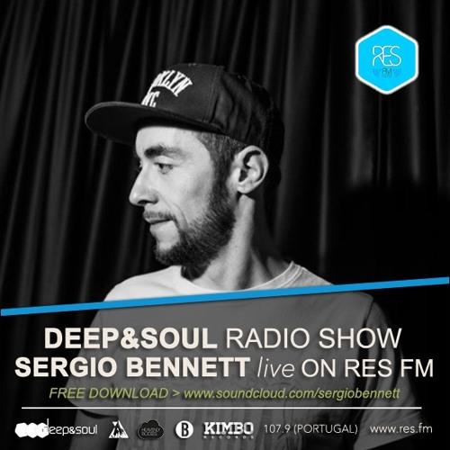 Deep & Soul Radio Show / Sergio Bennett Live On Res.Fm [26/04/16]