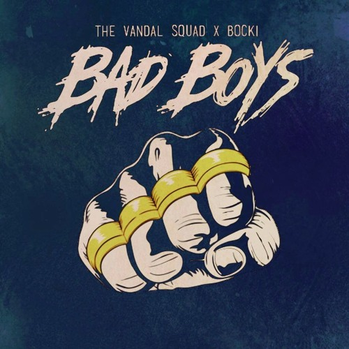 The Vandal Squad & Bocki - Bad Boys (Original Mix)