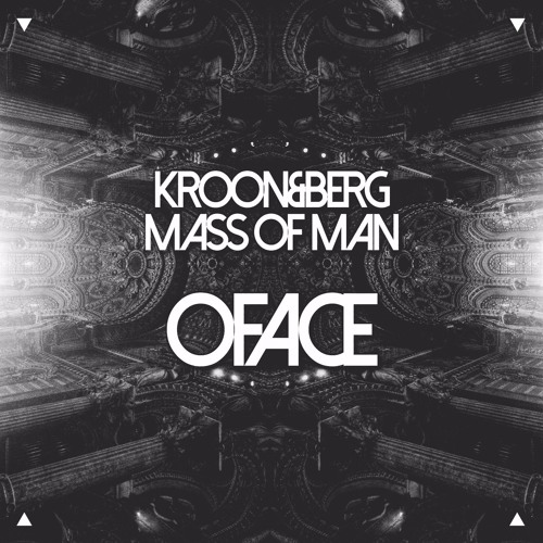 Kroon&Berg ft. Mass Of Man - Oface (Original Mix)