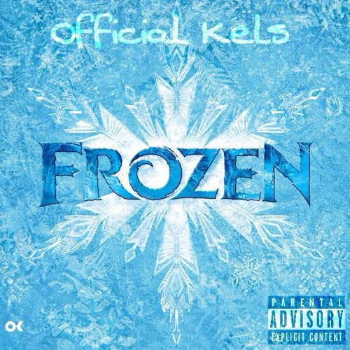 Official Kels Frozen(Produced By Official Kels & Yung Svge) soundcloudhot