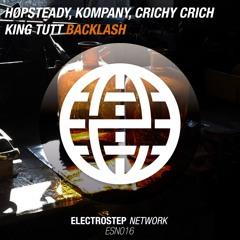 Hopsteady, Kompany, Crichy Crich & King Tutt - Backlash [Electrostep Network EXCLUSIVE]