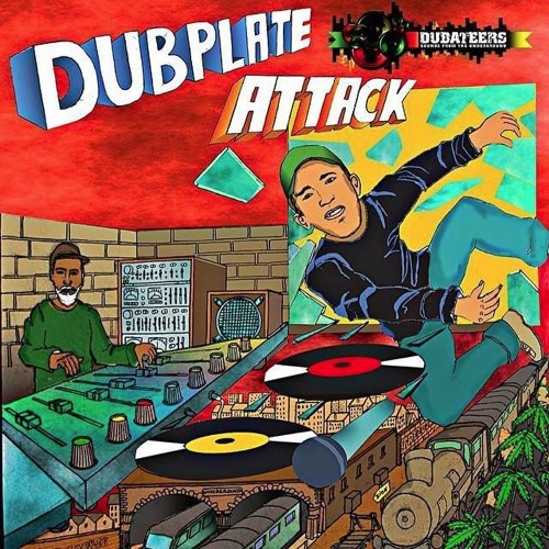 Dubateers & Friends 'Dubplate Attack'
