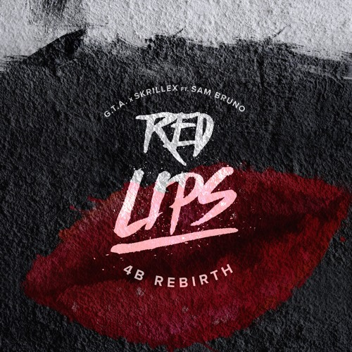 GTA x Skrillex - Red Lips (4B Rebirth)