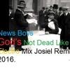 God S Not Dead Like A Lion Electro Mix Josiel Remix 2016 Mp3