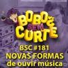 BSC#181 - Novas formas de ouvir música com Troca o Disco [podcast]