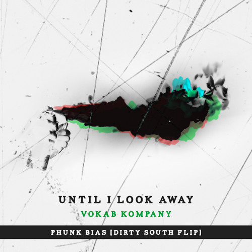 Until I Look Away [Phunk Bias Dirty South Flip]