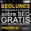Episodio 44 SEOLunes - Preguntas Y Respuestas SEO