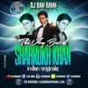 DJ RaH RahH - The Best of Shahrukh Khan